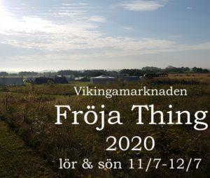 Vikingamarknaden Fröja Thing 2020 @ VikingaTider   Skåne län   Sverige